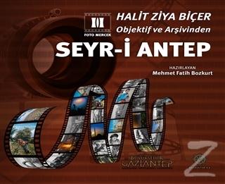 Halit Ziya Biçer Objektif ve Arşivinden Seyr-i Antep (Ciltli)