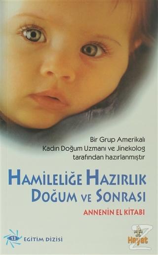 Hamileliğe Hazırlık Doğum ve Sonrası Annenin El Kitabı