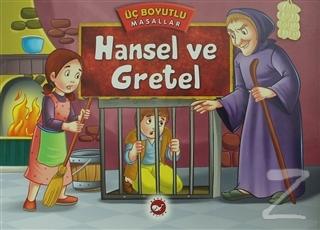 Hansel ve Gretel - Üç Boyutlu Masallar (Ciltli)