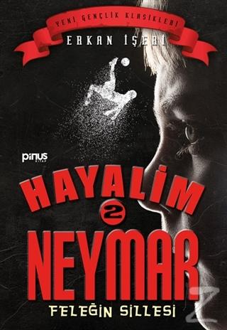 Hayalim Neymar 2 - Feleğin Sillesi