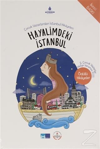 Hayalimdeki İstanbul - Çocuk Yazarlardan İstanbul Hikayeleri