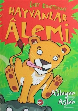 Hayvanlar Alemi - 1 : Atlayan Aslan