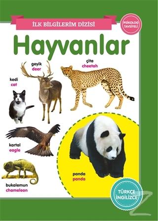 Hayvanlar – İlk Bilgilerim Dizisi Kolektif