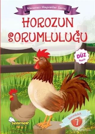 Horozun Sorumluluğu - Maceracı Hayvanlar Serisi
