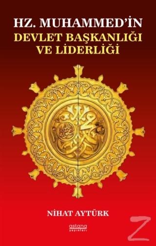 Hz. Muhammed'in Devlet Başkanlığı ve Liderliği