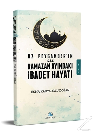 Hz. Peygamber (s.a.v)'in Ramazan Ayındaki İbadet Hayatı