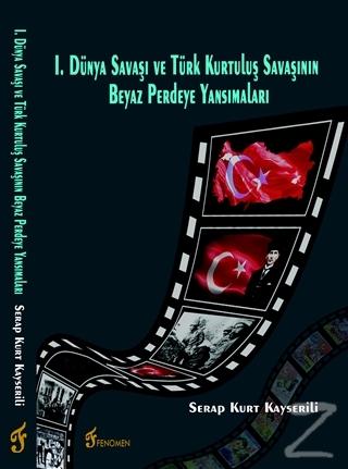 I. Dünya Savaşı ve Türk Kurtuluş Savaşının Beyaz Perdeye Yansımaları