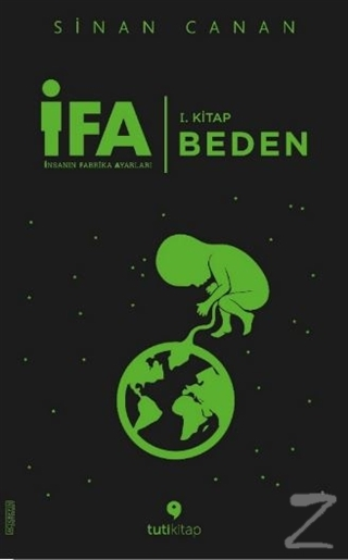 İFA: İnsanın Fabrika Ayarları 1. Kitap: Beden