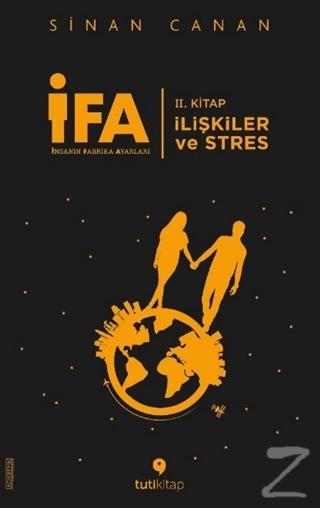 İFA: İnsanın Fabrika Ayarları 2. Kitap - İlişkiler ve Stres