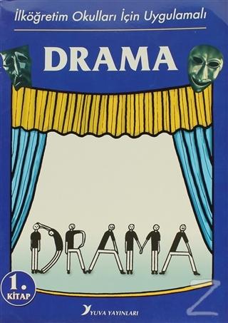 İlköğretim Okulları İçin Uygulamalı Drama 1.Kitap