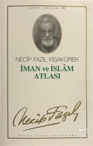 İman ve İslam Atlası : 32 - Necip Fazıl Bütün Eserleri