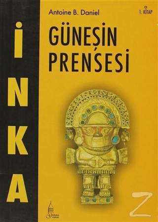 İnka Güneşin Prensesi 1. Kitap