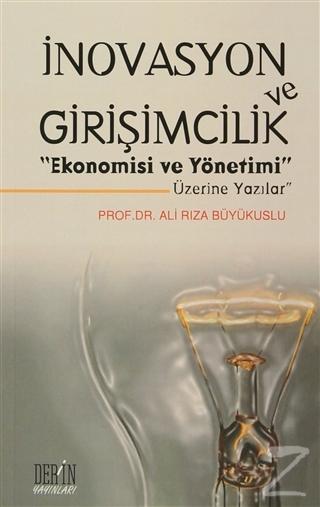 """İnovasyon ve Girişimcilik """"Ekonomisi ve Yönetimi Üzerine Yazılar"""""""