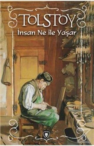 İnsan Ne ile Yaşar Lev Nikolayeviç Tolstoy