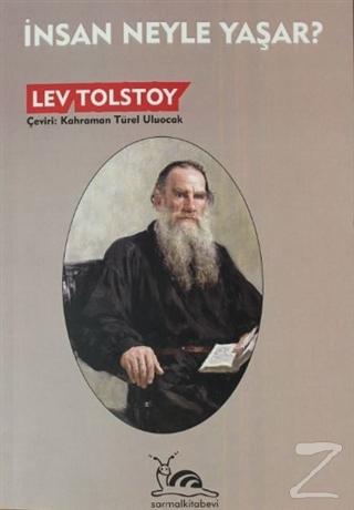 İnsan Neyle Yaşar? Lev Nikolayeviç Tolstoy
