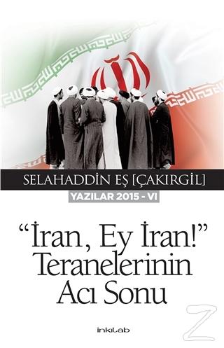 İran Ey İran! Teranelerinin Acı Sonu