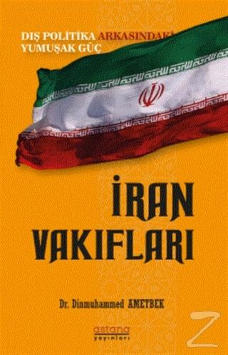 İran Vakıfları: Dış Politika Arkasındaki Yumuşak Güç