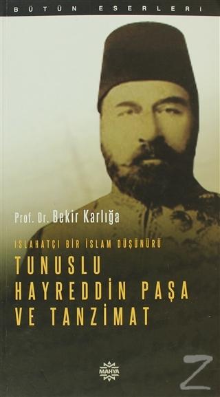 Islahatçı Bir İslam Düşünürü: Tunuslu Hayreddin Paşa ve Tanzimat