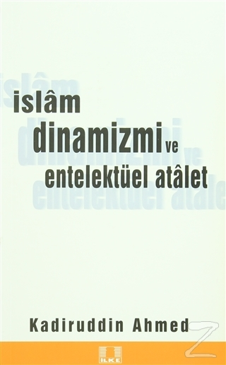 İslam Dinamizmi ve Entellektüel Atalet