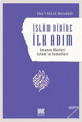 İslam Dinine İlk Adım: İmanın İlkeleri İslam'ın Temelleri