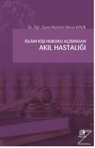 İslam Kişi Hukuku Açısından Akıl Hastalığı