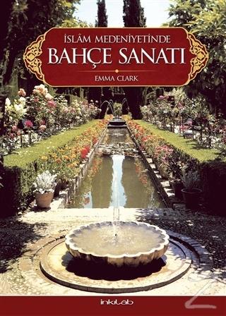 İslam Medeniyetinde Bahçe Sanatı (Ciltli)