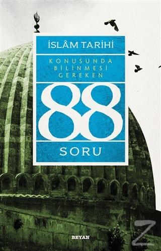 İslam Tarihi Konusunda Bilinmesi Gereken 88 Soru