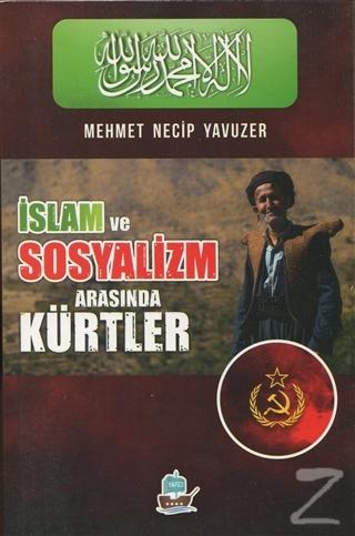 İslam ve Sosyalizm Arasında Kürtler Mehmet Necip Yavuzer