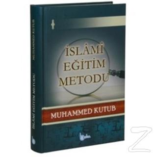 İslami Eğitim Metodu (Ciltli)