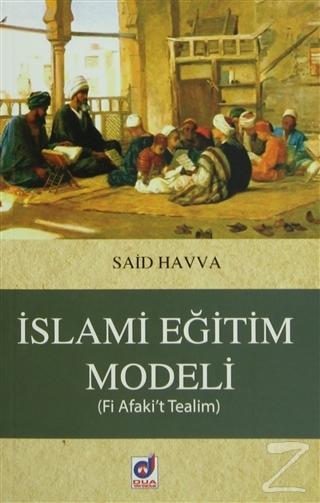 İslami Eğitim Modeli - %24 indirimli  - Said Havva - Dua Yayınları  -