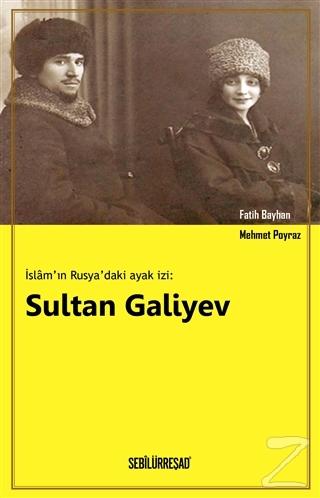 İslam'ın Rusya'daki Ayak İzi: Sultan Galiyev