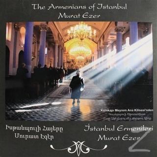 İstanbul Ermenileri - The Armenians of Istanbul