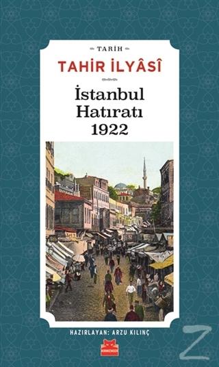 İstanbul Hatıratı 1922 Tahir İlyasi