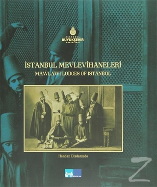 İstanbul Mevlevihaneleri - Mawlawi Lodges of İstanbul (Ciltli)