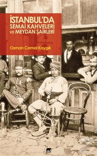 İstanbul'da Semai Kahveleri ve Meydan Şairleri