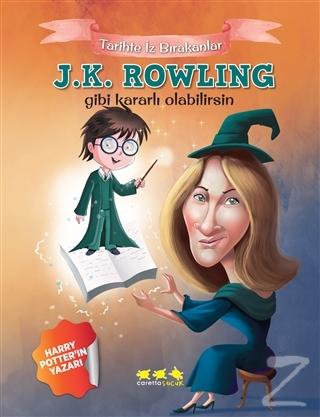 J.K. Rowling Gibi Kararlı Olabilirsin