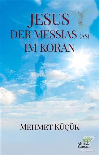 Jesus Der Messias (AS) Im Koran