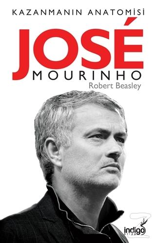 Jose Mourinho - Kazanmanın Anatomisi