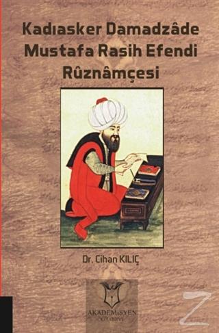 Kadıasker Damadzade Mustafa Rasih Efendi Ruznamçesi