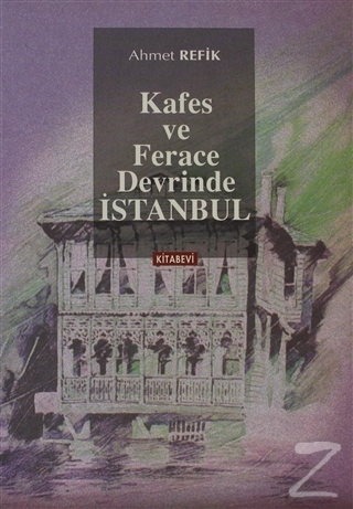 Kafes ve Ferace Devrinde İstanbul