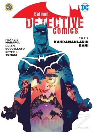 Kahramanların Kanı - Batman Dedektif Hikayeleri Cilt 8