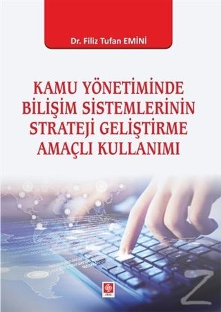 Kamu Yönetiminde Bilişim Sistemlerinin Strateji Geliştirme Amaçlı Kull