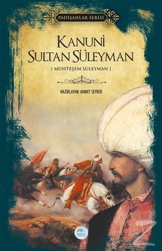 Kanuni Sultan Süleyman (Padişahlar Serisi)