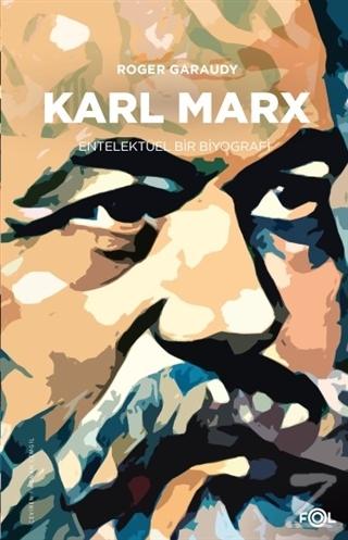 Karl Marx - Entelektüel Bir Biyografi