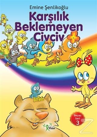 Karşılık Beklemeyen Civciv Emine Şenlikoğlu