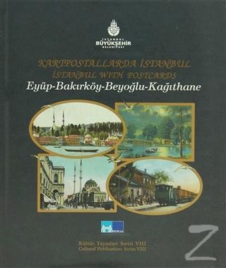 Kartpostallarda İstanbul: Eyüp-Bakırköy-Beyoğlu-Kağıthane (Ciltli)