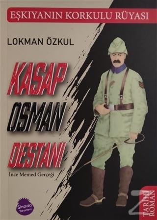 Kasap Osman Destanı ve İnce Memed Gerçeği