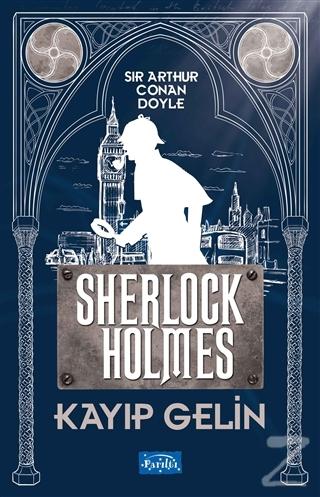 Kayıp Gelin - Sherlock Holmes Sir Arthur Conan Doyle