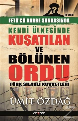 Kendi Ülkesinde Kuşatılan Ordu - Türk Silahlı Kuvvetleri