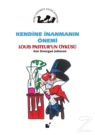 Kendine İnanmanın Önemi - Louis Pasteur'un Öyküsü